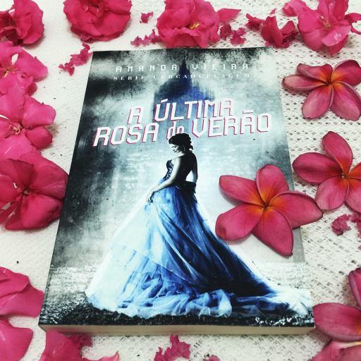 A Última Rosa do Verão - Amanda Vieira